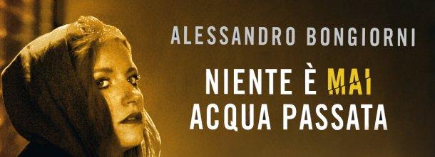Dal 14 giugno in libreria il nuovo giallo di Alessandro Bongiorni. Sullo sfondo una Milano cupa e corrotta. Ma chi c'è dietro l'autore?