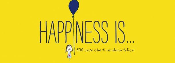 E' un contest e anche una sfida: sei capace di trovare 500 cose che ti rendono felice?