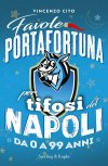 Favole della buonanotte per tifosi del Napoli da 0 a 99 anni