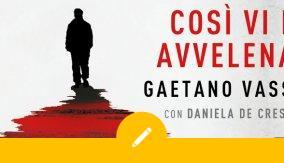 Intervista a Gaetano VassalloCosì vi ho avvelenato