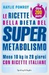 Le ricette della dieta del Supermetabolismo - Haylie Pomroy