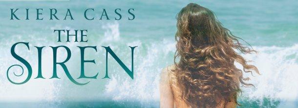 THE SIREN il nuovo romanzo di Kiera Cass