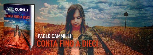 CONTA FINO A DIECI: il nuovo romanzo di Paolo Cammilli