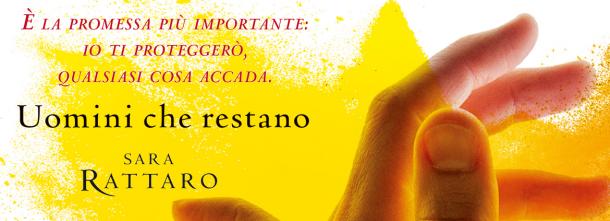 """""""Uomini che restano"""" è il nuovo romanzo di Sara Rattaro"""