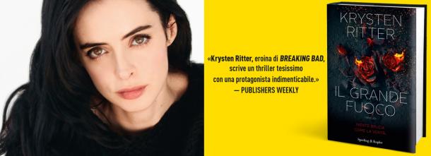 IL GRANDE FUOCO un thriller mozzafiato di Krysten Ritter, eroina di Breaking Bad.