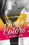 Shake my colors la mia luce sei tu