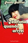 Telefona quando arrivi - Paolo Ruffini